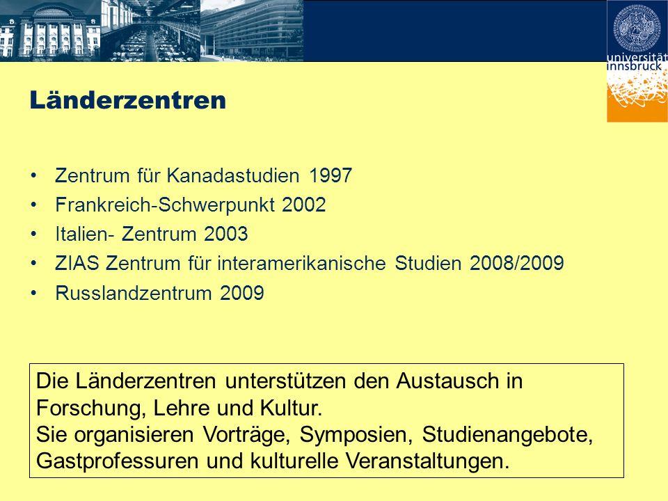 Länderzentren Zentrum für Kanadastudien 1997. Frankreich-Schwerpunkt 2002. Italien- Zentrum 2003.