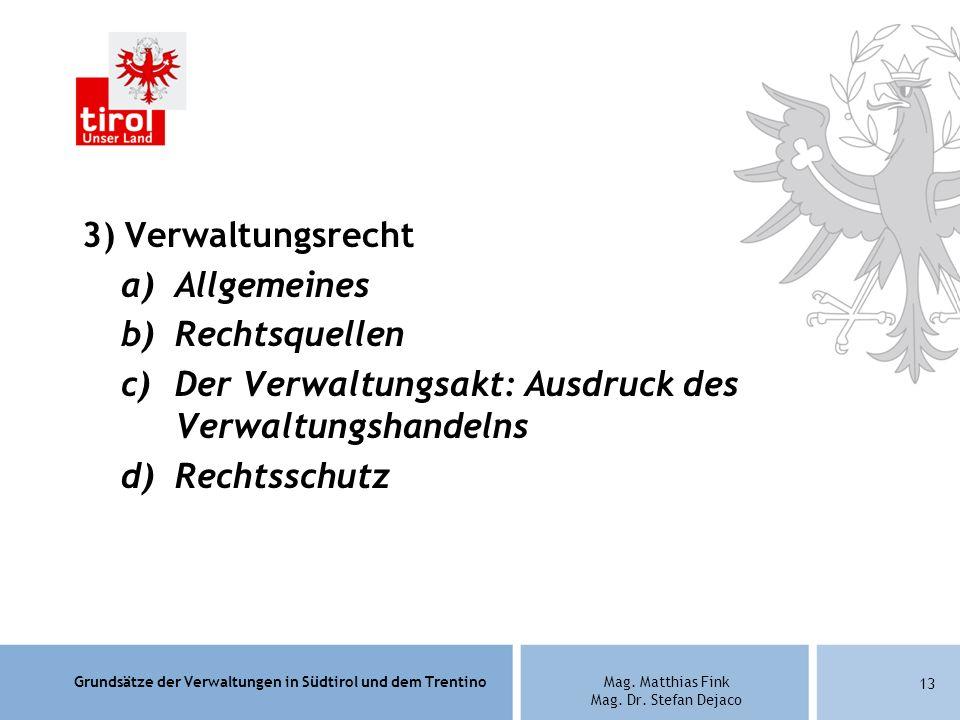 3) Verwaltungsrecht Allgemeines. Rechtsquellen. Der Verwaltungsakt: Ausdruck des Verwaltungshandelns.