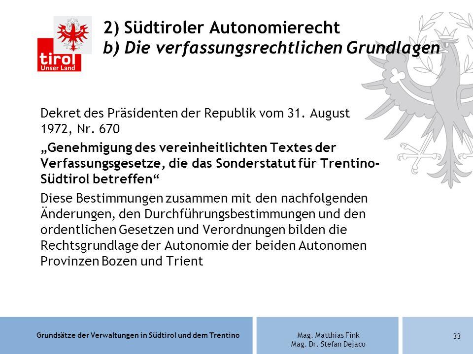 2) Südtiroler Autonomierecht b) Die verfassungsrechtlichen Grundlagen