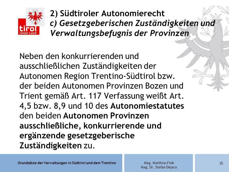 2) Südtiroler Autonomierecht c) Gesetzgeberischen Zuständigkeiten und Verwaltungsbefugnis der Provinzen