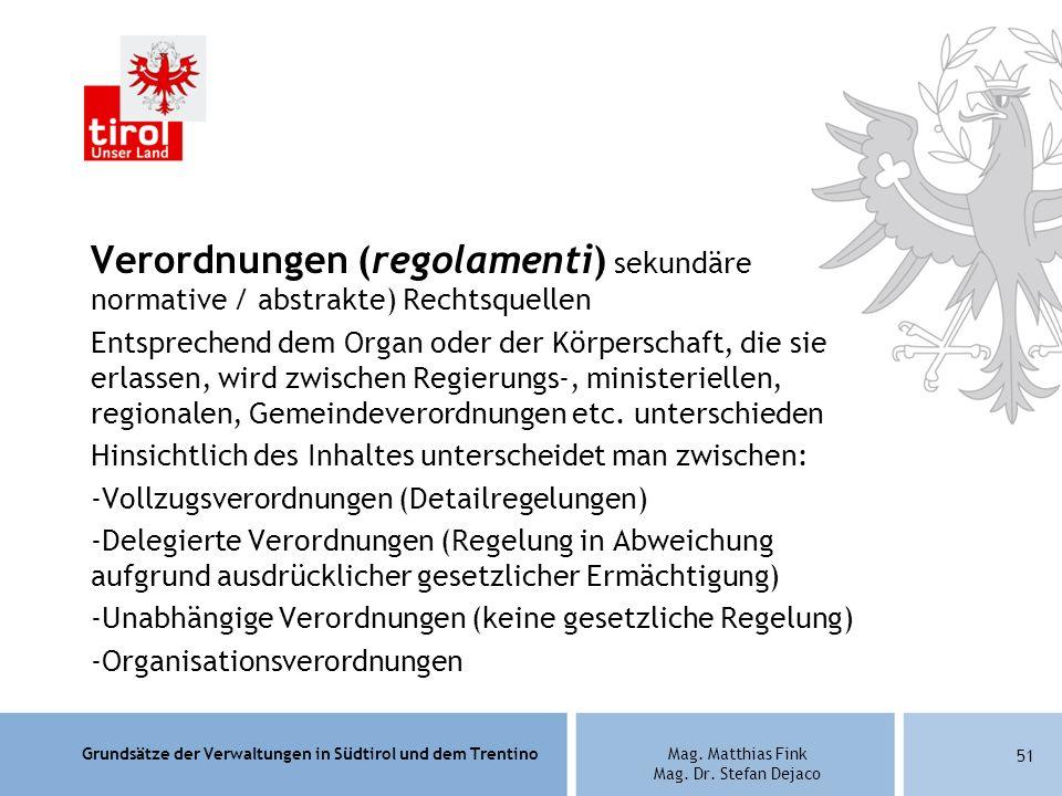 Verordnungen (regolamenti) sekundäre normative / abstrakte) Rechtsquellen
