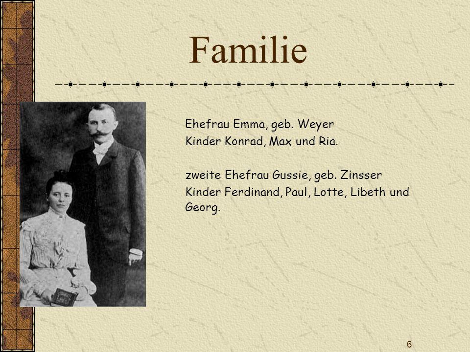 Familie Ehefrau Emma, geb. Weyer Kinder Konrad, Max und Ria.