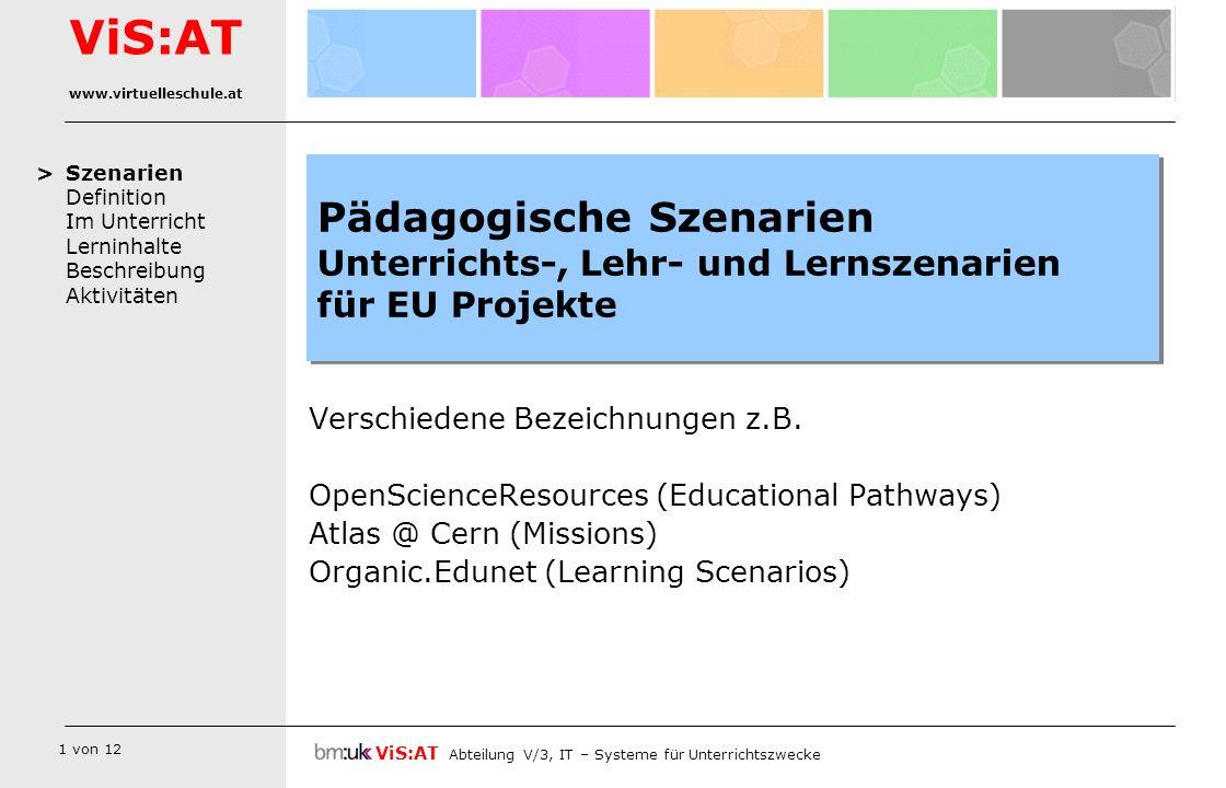 > Pädagogische Szenarien Unterrichts-, Lehr- und Lernszenarien für EU Projekte. Verschiedene Bezeichnungen z.B.
