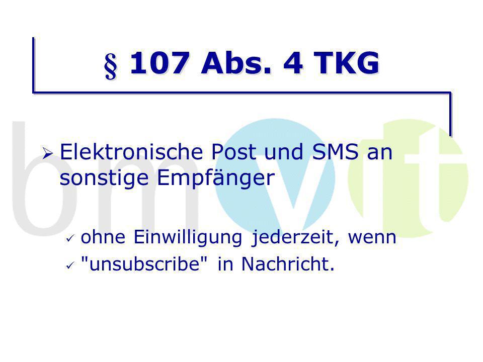 § 107 Abs. 4 TKG Elektronische Post und SMS an sonstige Empfänger