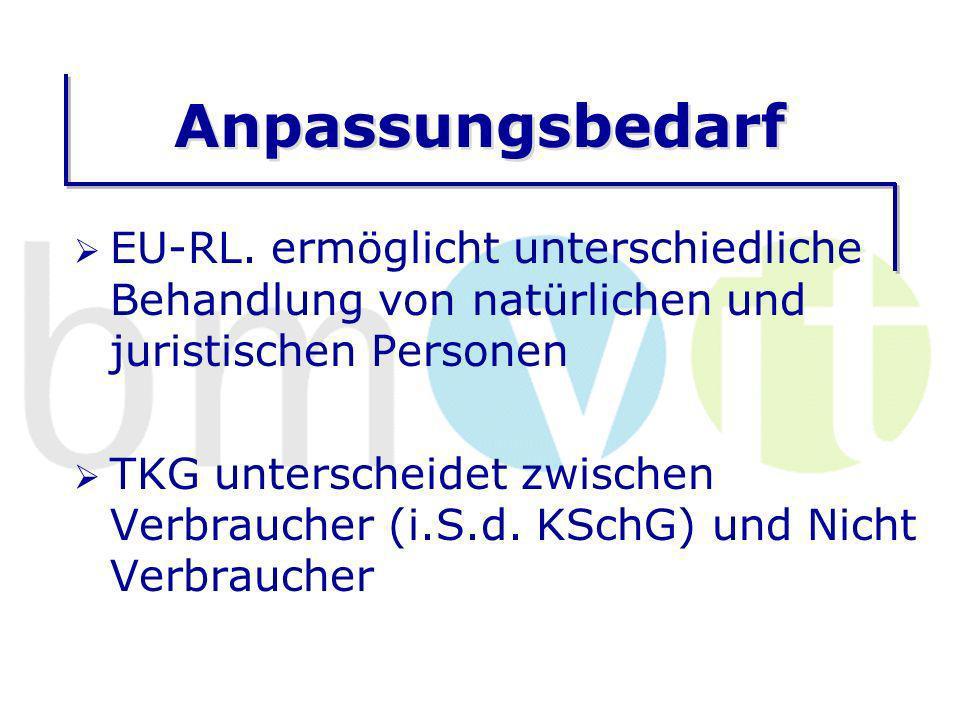 Anpassungsbedarf EU-RL. ermöglicht unterschiedliche Behandlung von natürlichen und juristischen Personen.
