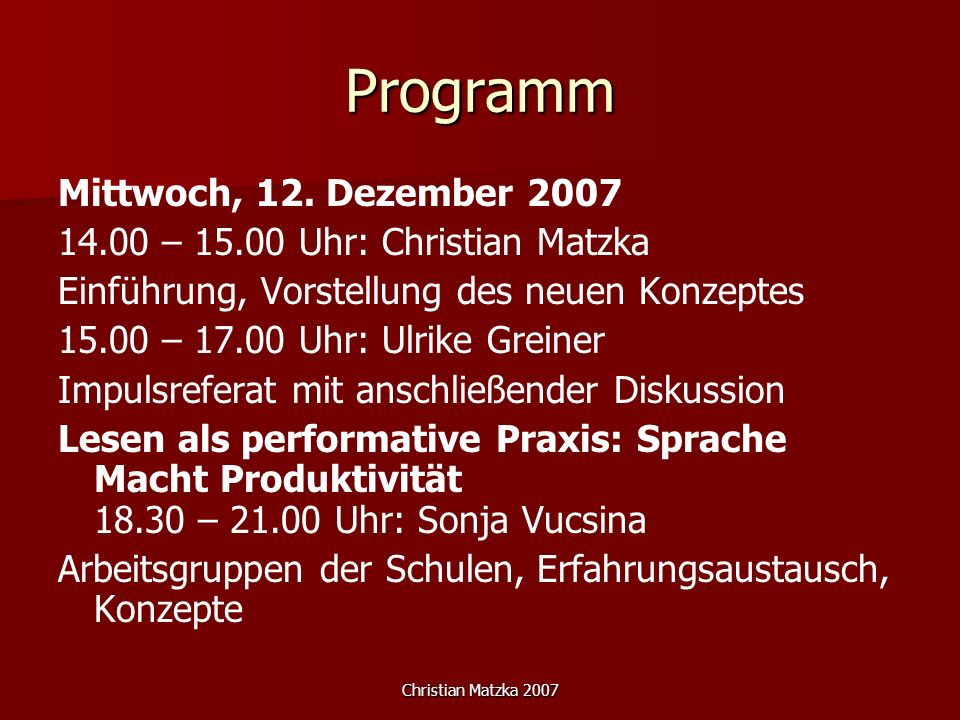 Programm Mittwoch, 12. Dezember 2007