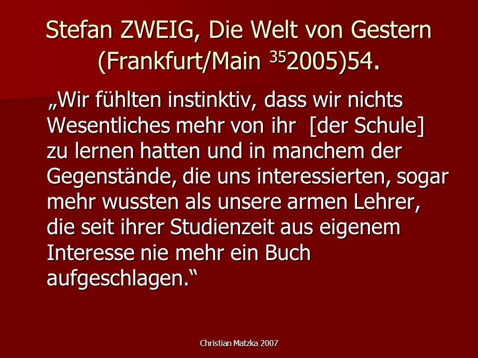 Stefan ZWEIG, Die Welt von Gestern (Frankfurt/Main 352005)54.