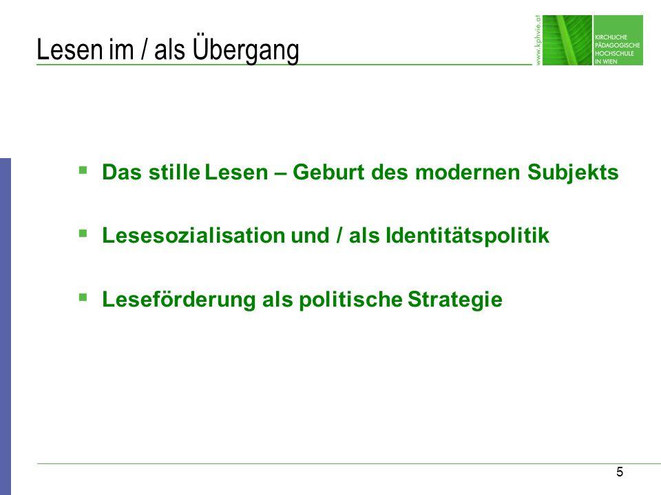 Lesen im / als Übergang Das stille Lesen – Geburt des modernen Subjekts. Lesesozialisation und / als Identitätspolitik.