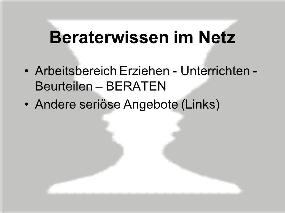 Beraterwissen im Netz Arbeitsbereich Erziehen - Unterrichten - Beurteilen – BERATEN.