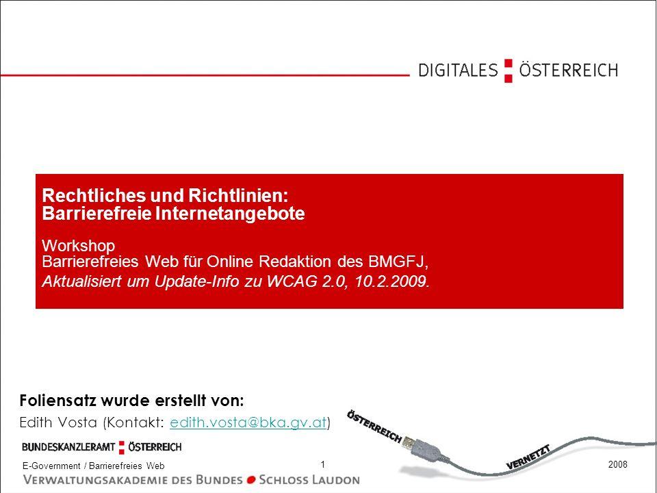 Rechtliches und Richtlinien: Barrierefreie Internetangebote Workshop Barrierefreies Web für Online Redaktion des BMGFJ,