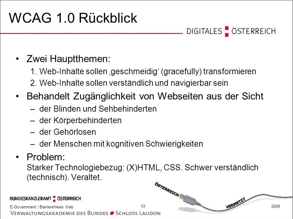 WCAG 1.0 Rückblick Zwei Hauptthemen: