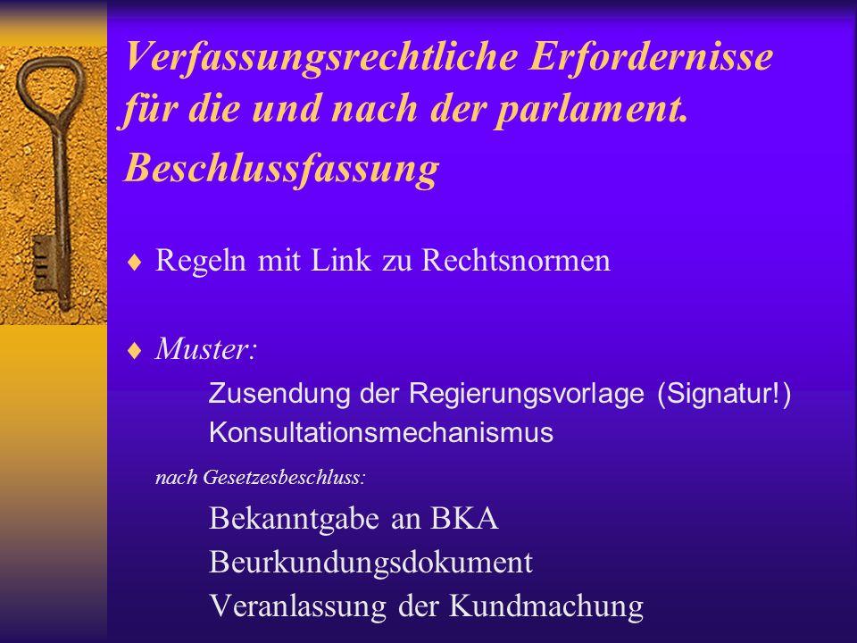Verfassungsrechtliche Erfordernisse für die und nach der parlament
