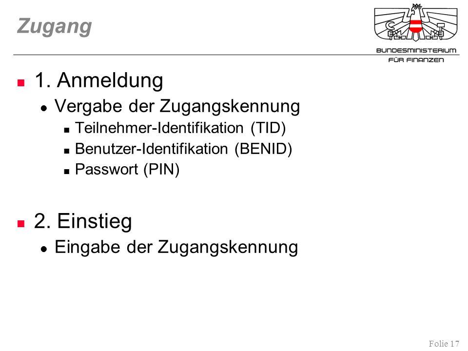 Zugang 1. Anmeldung 2. Einstieg Vergabe der Zugangskennung