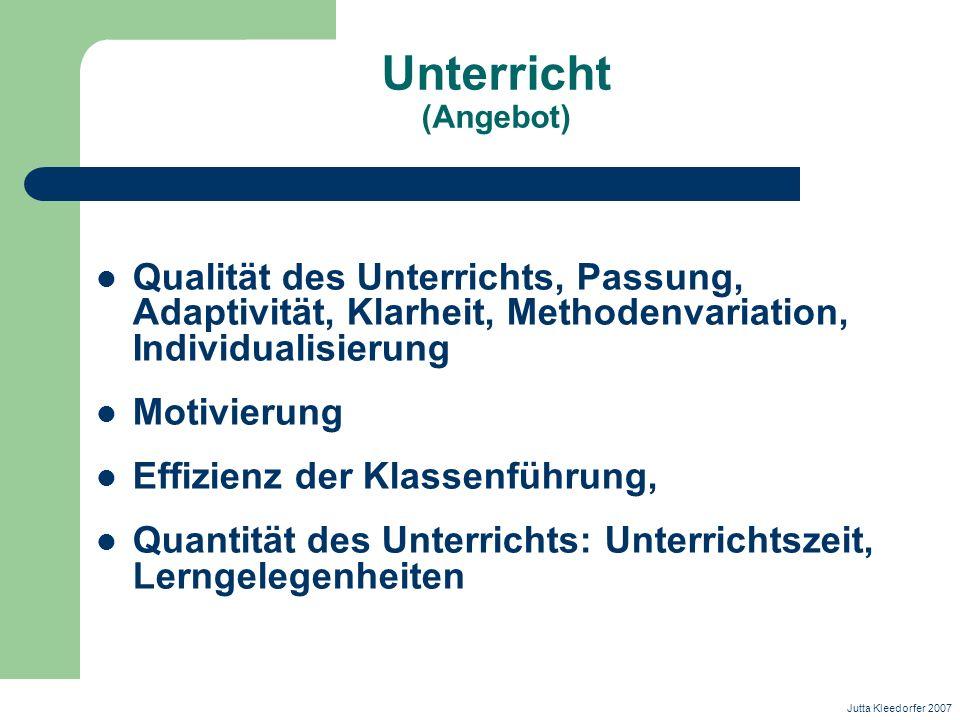 Unterricht (Angebot) Qualität des Unterrichts, Passung, Adaptivität, Klarheit, Methodenvariation, Individualisierung.