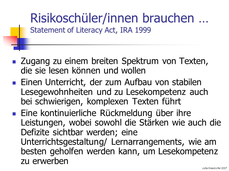 Risikoschüler/innen brauchen … Statement of Literacy Act, IRA 1999