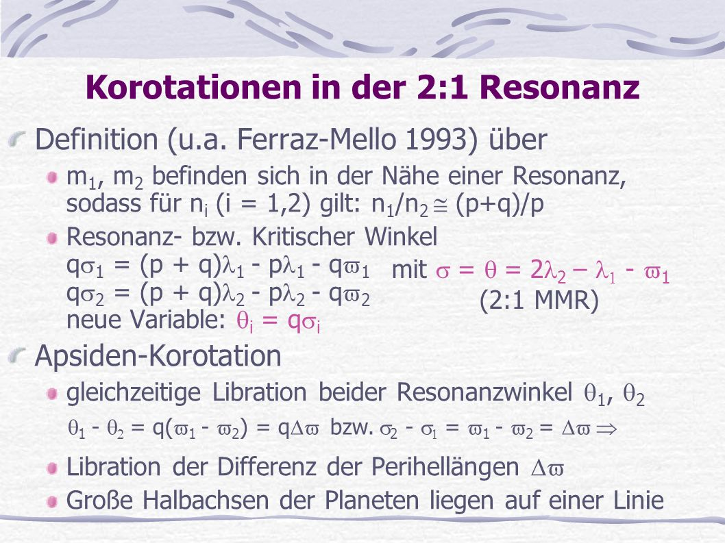 Korotationen in der 2:1 Resonanz