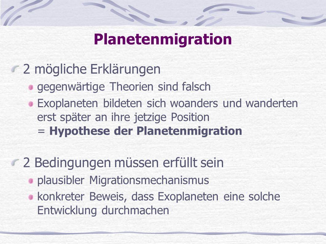 Planetenmigration 2 mögliche Erklärungen