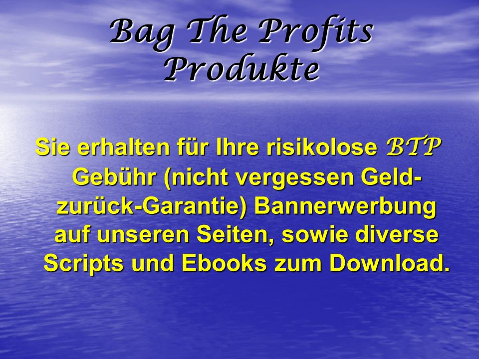 Bag The Profits Produkte