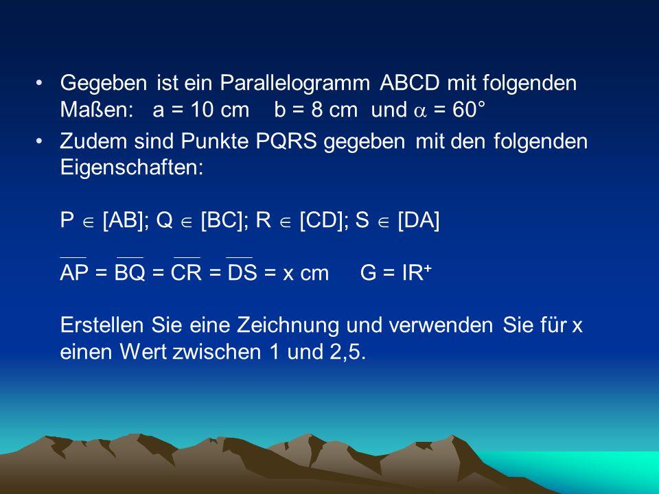 Gegeben ist ein Parallelogramm ABCD mit folgenden Maßen: a = 10 cm b = 8 cm und  = 60°