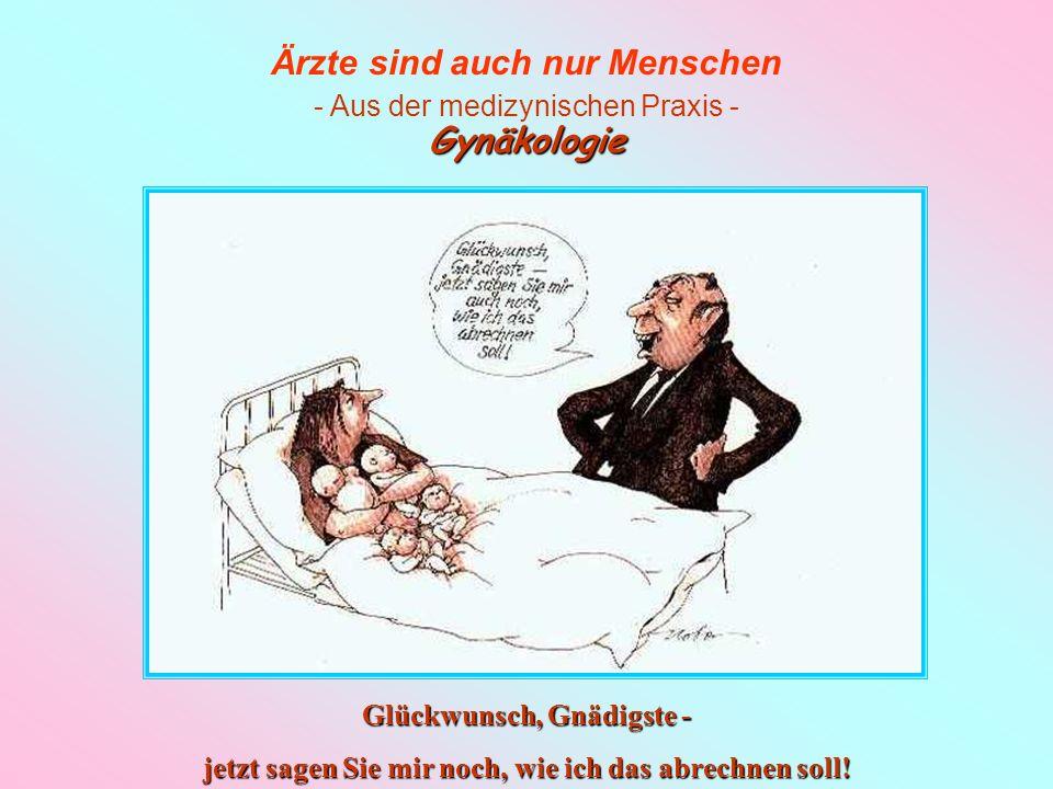 Gynäkologie Glückwunsch, Gnädigste -