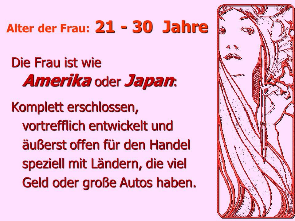 Die Frau ist wie Amerika oder Japan: