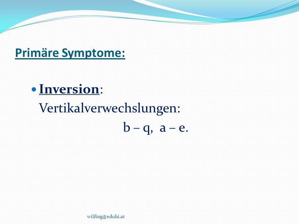 Vertikalverwechslungen: b – q, a – e.