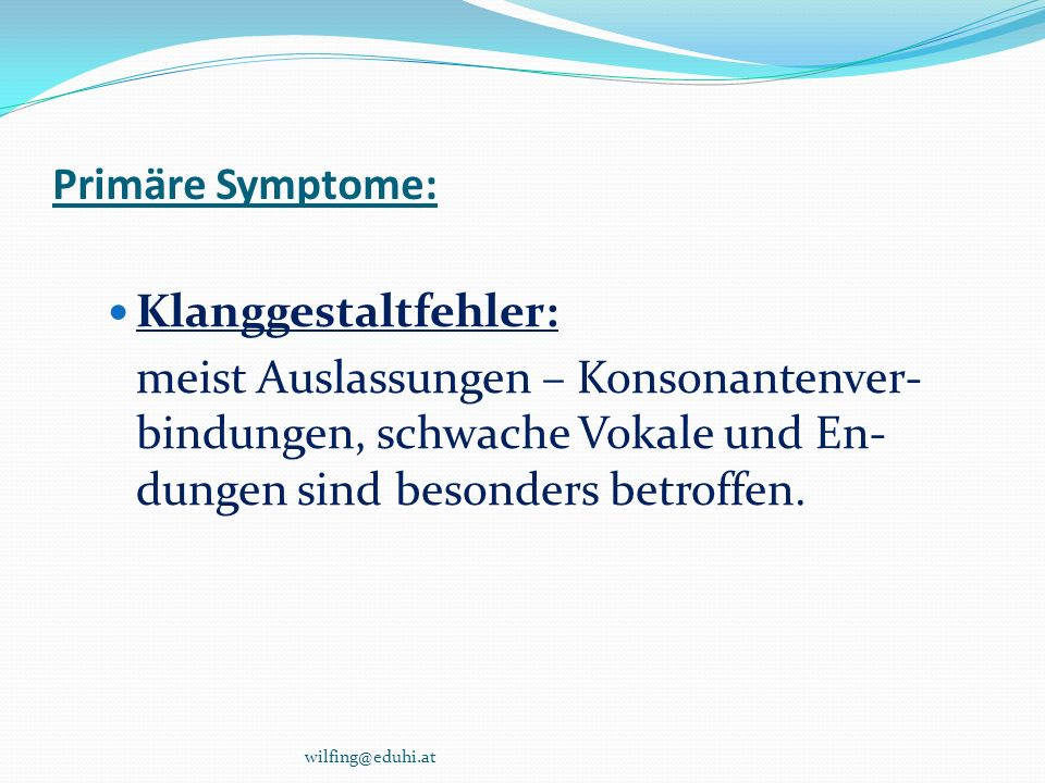 Primäre Symptome: Klanggestaltfehler: