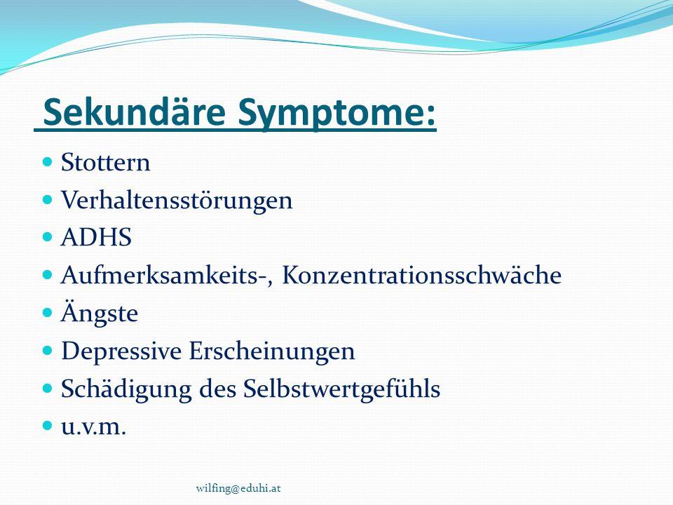 Sekundäre Symptome: Stottern Verhaltensstörungen ADHS