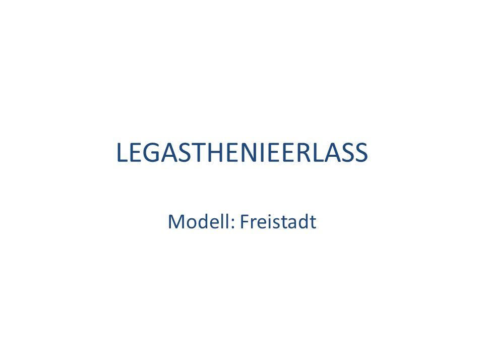 LEGASTHENIEERLASS Modell: Freistadt