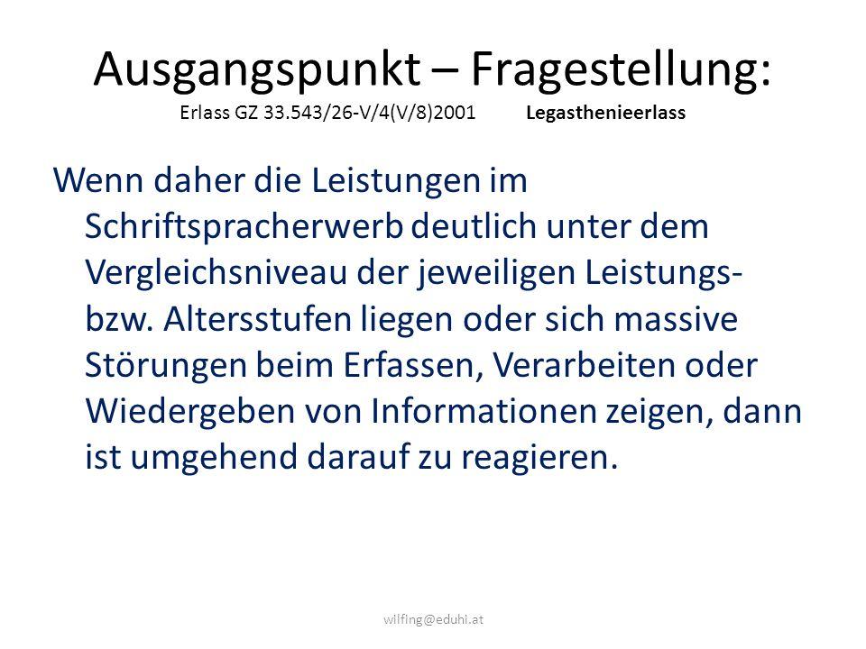 Ausgangspunkt – Fragestellung: Erlass GZ 33. 543/26-V/4(V/8)2001