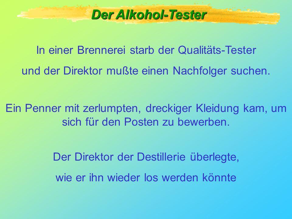 Der Alkohol-Tester In einer Brennerei starb der Qualitäts-Tester