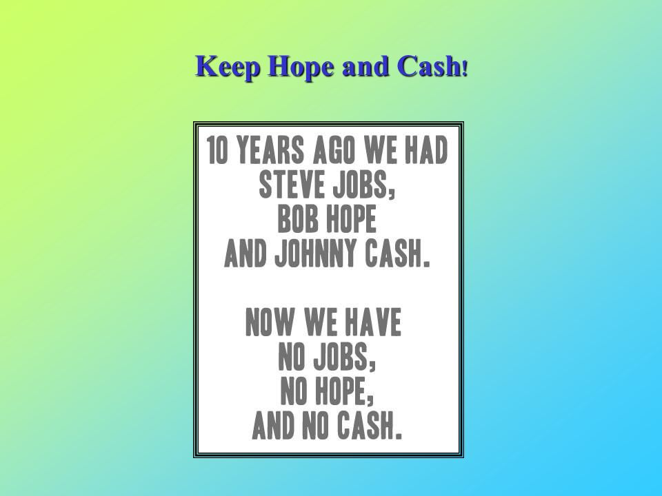 Keep Hope and Cash!