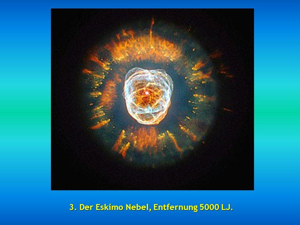 3. Der Eskimo Nebel, Entfernung 5000 LJ.