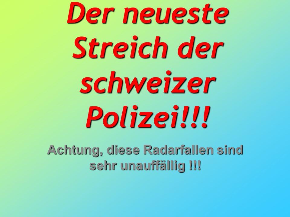 Der neueste Streich der schweizer Polizei!!!