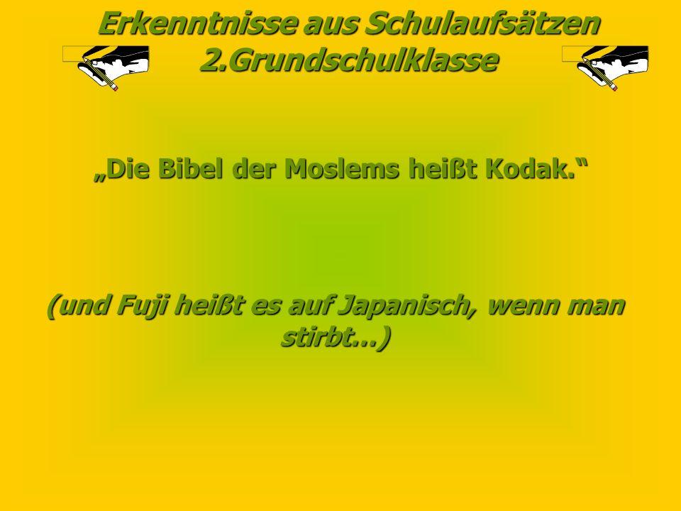 """""""Die Bibel der Moslems heißt Kodak."""