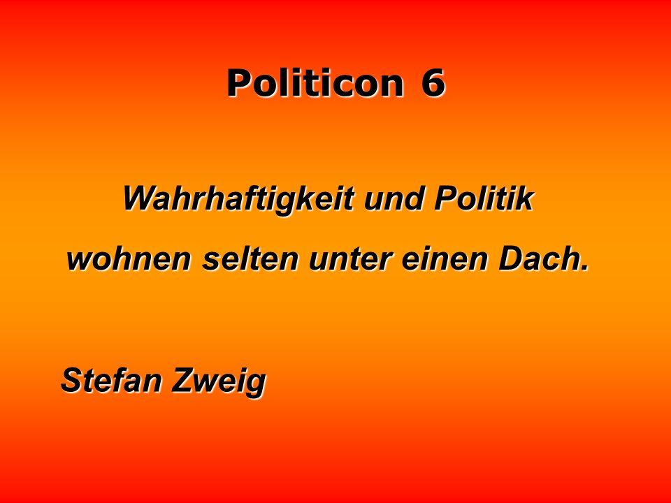Wahrhaftigkeit und Politik wohnen selten unter einen Dach.