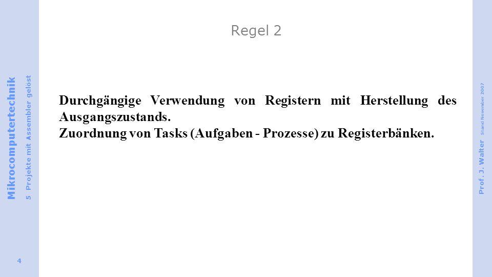 Regel 2 Durchgängige Verwendung von Registern mit Herstellung des Ausgangszustands.