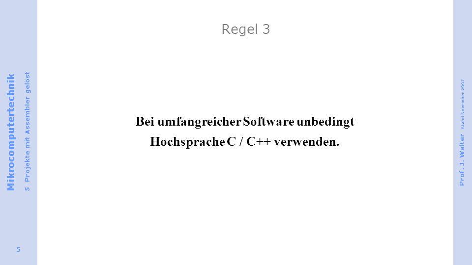 Bei umfangreicher Software unbedingt Hochsprache C / C++ verwenden.