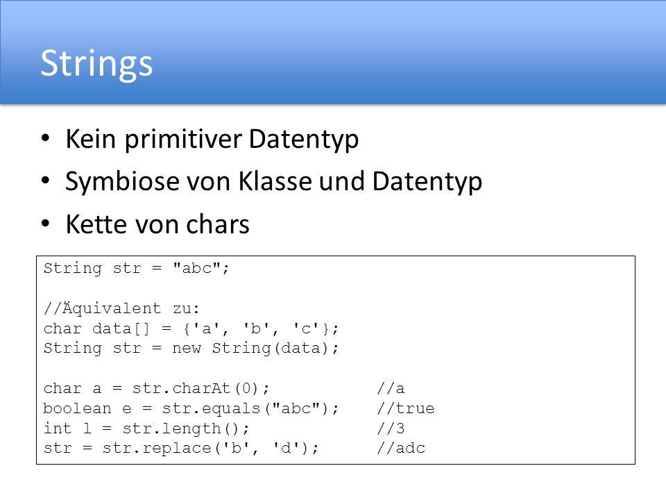 Strings Kein primitiver Datentyp Symbiose von Klasse und Datentyp