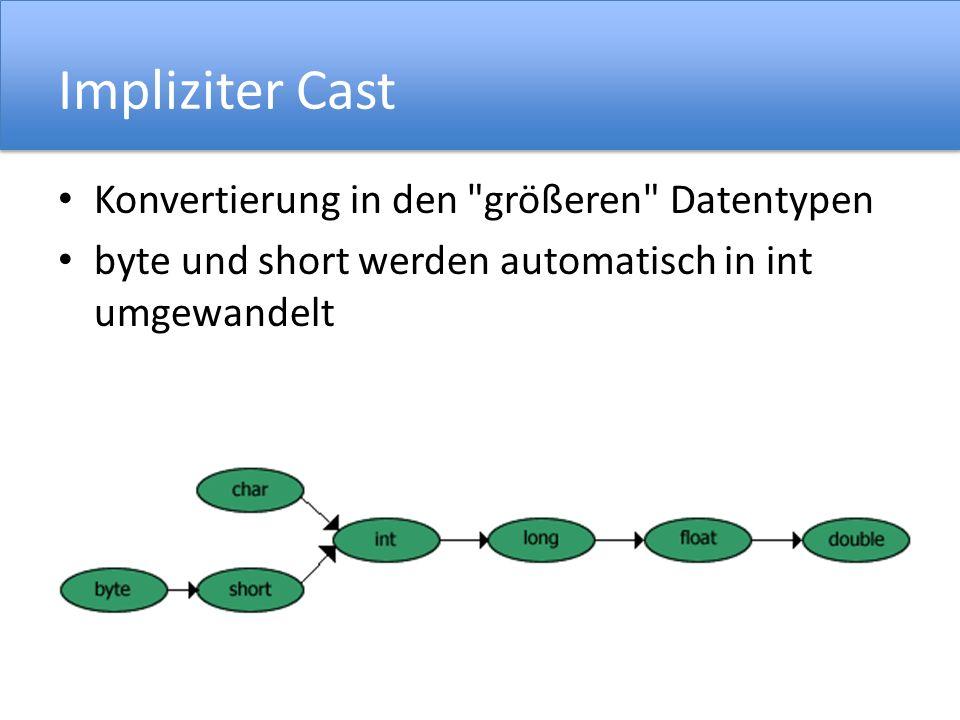 Impliziter Cast Konvertierung in den größeren Datentypen
