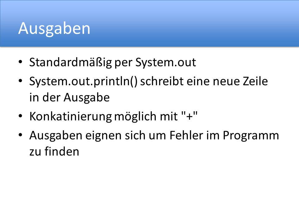 Ausgaben Standardmäßig per System.out
