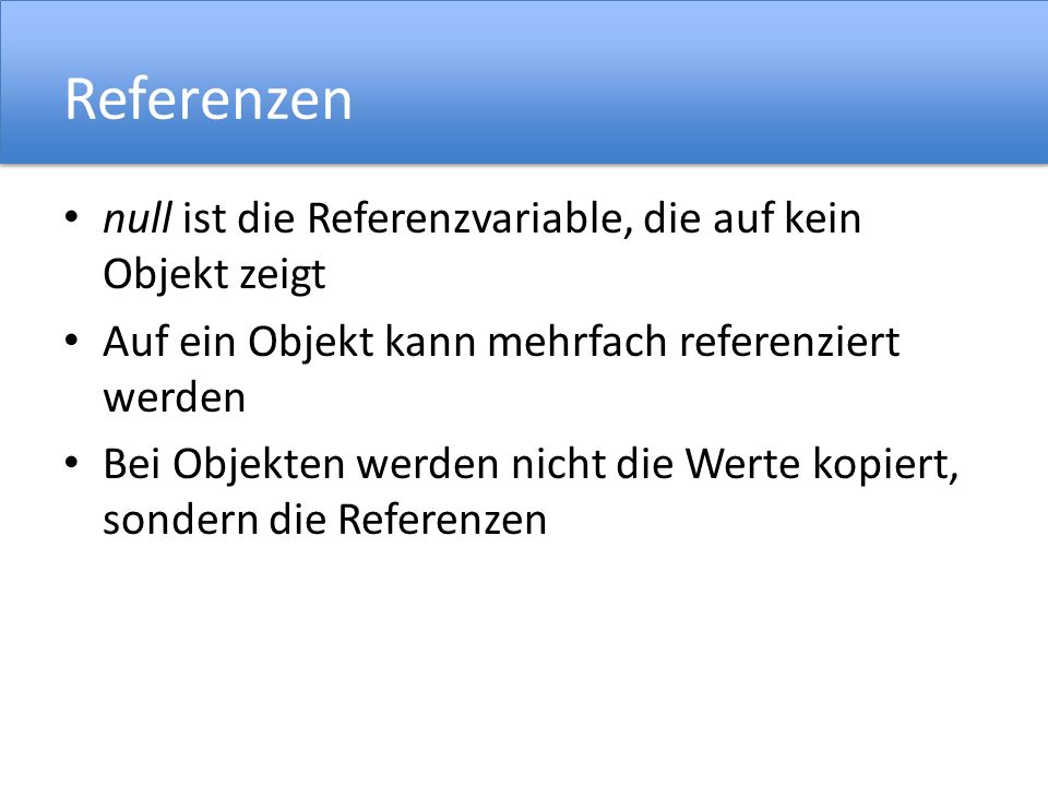 Referenzen null ist die Referenzvariable, die auf kein Objekt zeigt