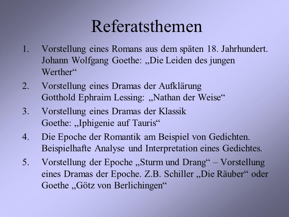 """Referatsthemen Vorstellung eines Romans aus dem späten 18. Jahrhundert. Johann Wolfgang Goethe: """"Die Leiden des jungen Werther"""