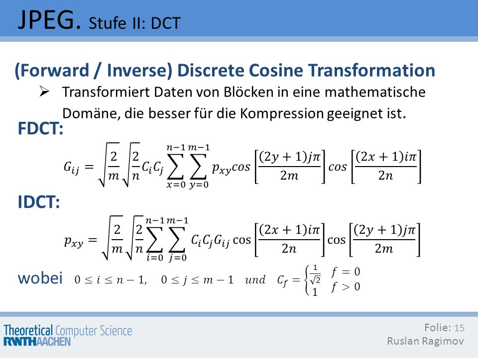 JPEG. Stufe II: DCT (Forward / Inverse) Discrete Cosine Transformation