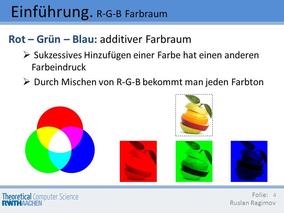 Einführung. R-G-B Farbraum