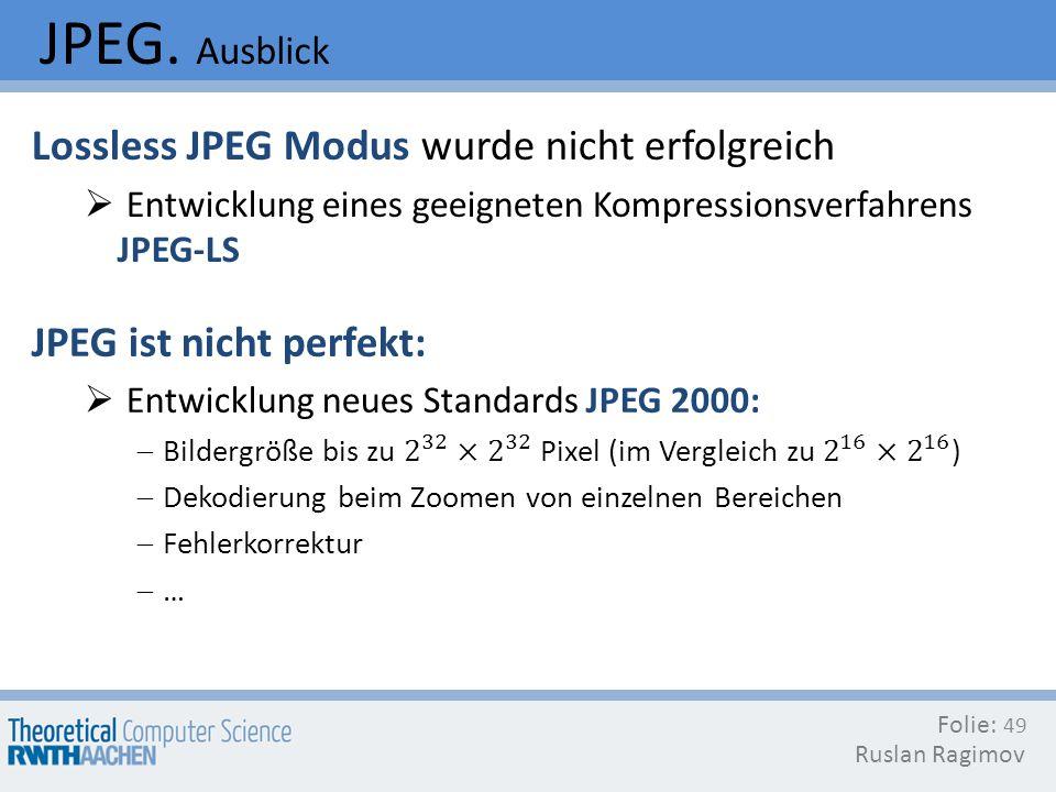 JPEG. Ausblick Lossless JPEG Modus wurde nicht erfolgreich