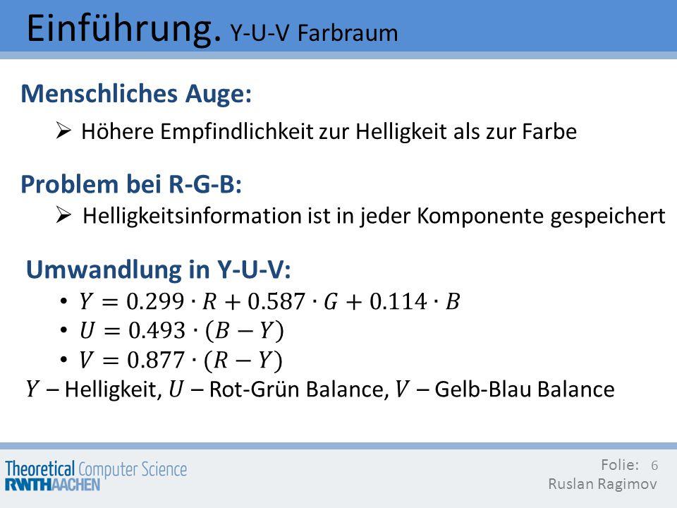 Einführung. Y-U-V Farbraum