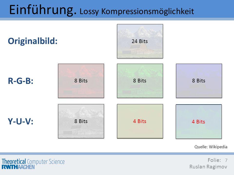 Einführung. Lossy Kompressionsmöglichkeit
