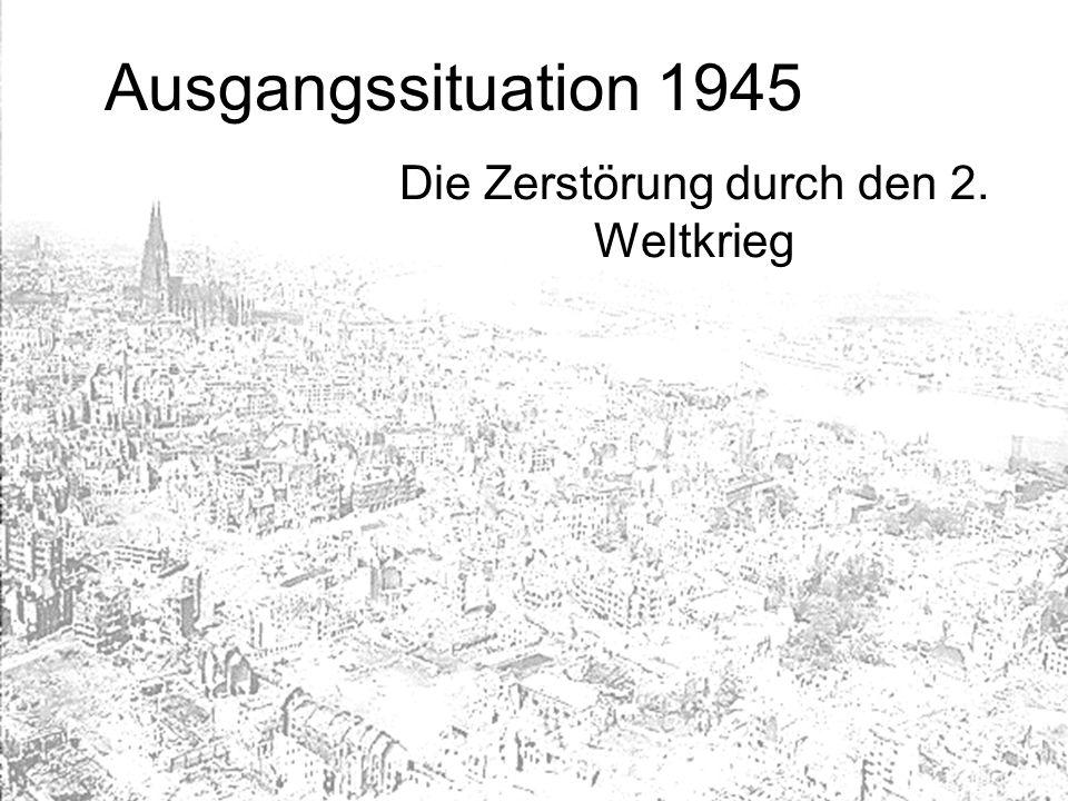 Die Zerstörung durch den 2. Weltkrieg