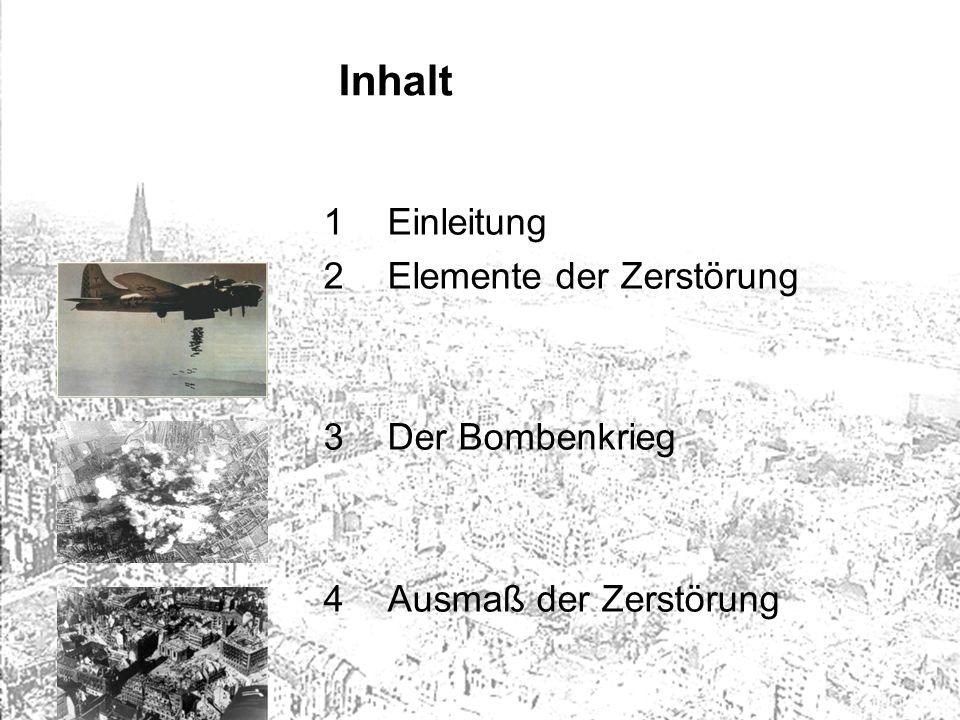 Inhalt Einleitung Elemente der Zerstörung 3 Der Bombenkrieg